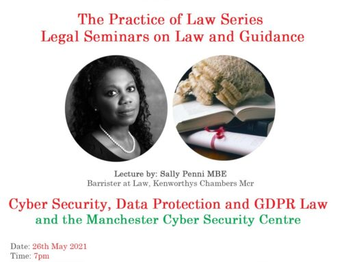 26th May – The Practice of Law Series: Cyber Security, Data Protection and GDPR Law and the Manchester  Security Centre